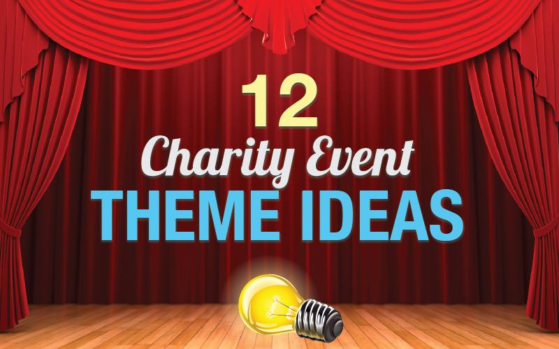 Charity Themes Ideas 12 Charity Event Theme Ideas