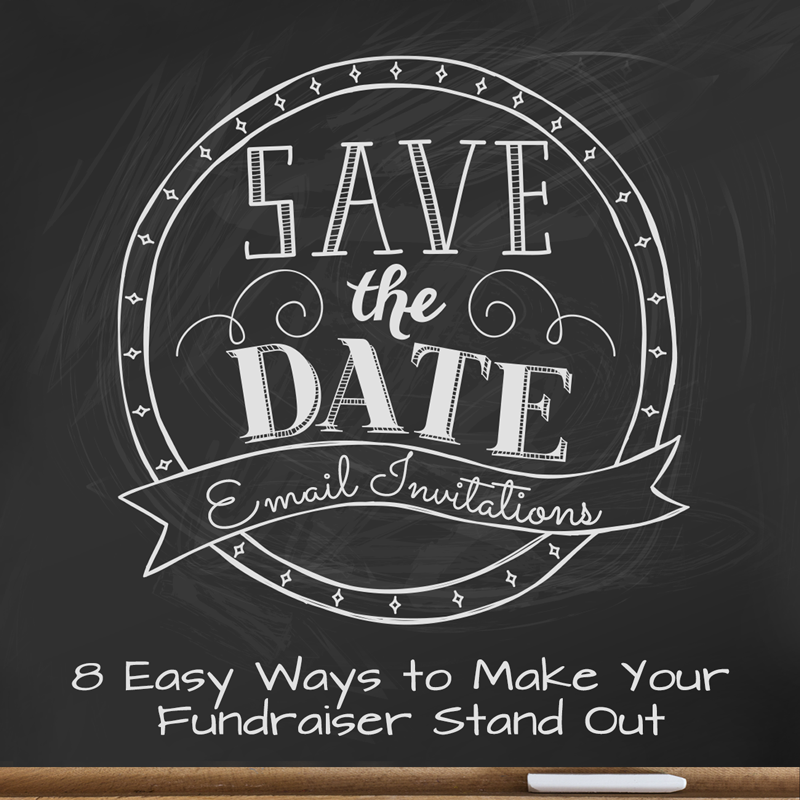 u0026quot save the date u0026quot  email invites  8 easy ways to make your fundraiser stand out